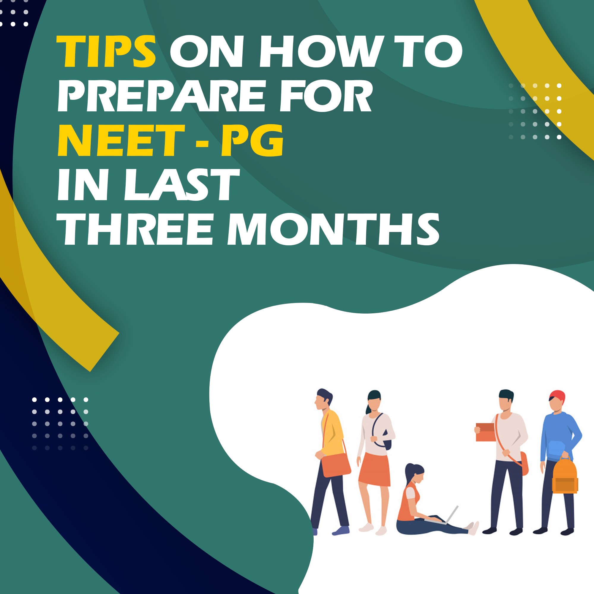TIPS ON HOW TO PREPARE FOR NEET PG IN LAST THREE MONTHS