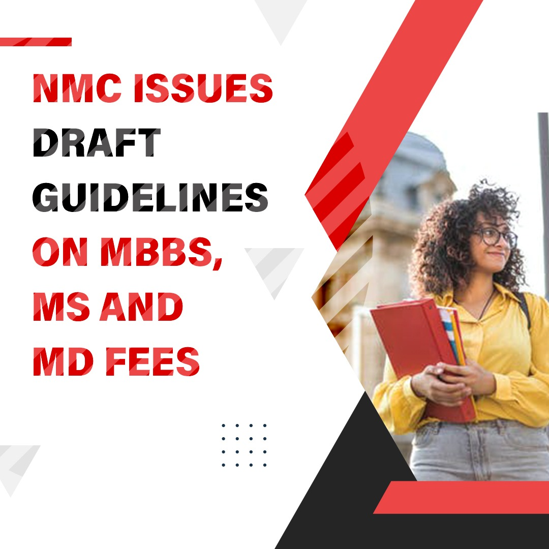 NMC ISSUES DRAFT GUIDELINES ON MBBS, MS AND MD FEES