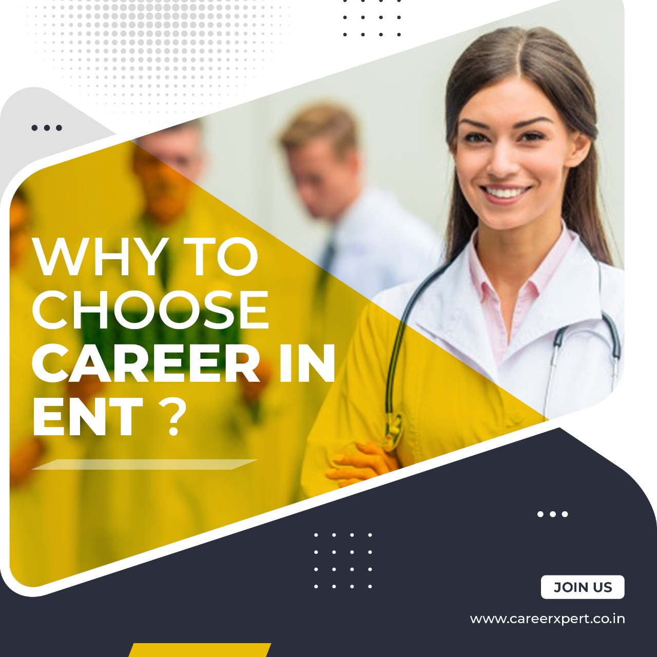 WHY TO CHOOSE CAREER IN ENT